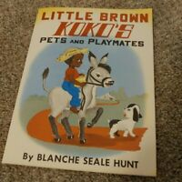 Little Brown Koko's Pets and Playmates by Blanche Seale Hunt Paperback Book