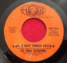 THE SWAN SILVERTONES ~ I'M NOT TIRED YET ~ HOB 178 ~ RARE GOSPEL SOUL 45