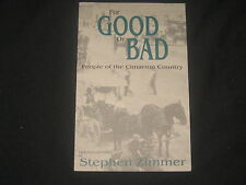 For Good or Bad, People of the Cimarron Country, by Stephen Zimmer