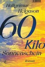 60 Kilo Sonnenschein | Hallgrímur Helgason | Buch | gebunden mit Schutzumschlag