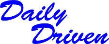 Daily Driven Vinyl Decal Sticker JDM KDM Euro Drift