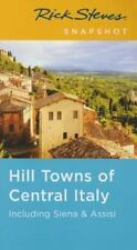 Rick Steves Snapshot Hill Towns of Central Italy: Including Siena & Assisi -