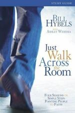 Just Walk Across the Room : Four Sessions on Simple Steps Pointing People to Fa…