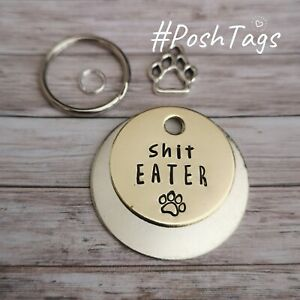 Sh*t Eater - funny rude sweary handmade stamped pet ID tags dog cat PoshTags