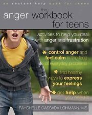 The Anger Workbook for Teens: Activities to Help You Deal with Anger and Frustra