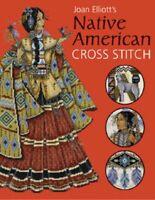 Joan Elliott's Native American Cross Stitch by Elliott, Joan Hardback Book The