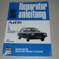Reparaturanleitung Audi 80 Typ 82 B1 L S LS GL GLS GT GTE 1976 - 1978 NEU!