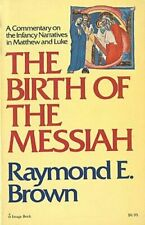 The BIRTH OF the MESSIAH: A COMMENTARY ON INFANCY NARRATIVES, R. Brown