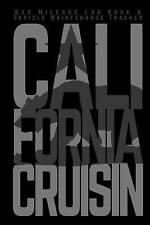 Gas Mileage Log Book & Vehicle Maintenance Tracker: California Cruisin (Car Love