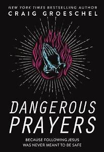 Dangerous Prayers, Craig Groeschel,  Paperback
