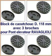 4Xbloc de caoutchouc D 118 mm pour Pont elevateur RAVAGLIOLI - tampons - Italie