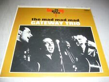 THE MAD MAD MAD GATEWAY TRIO IN PERSON LP NM Capitol T-1868 1963