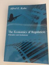 The Economics of Regulation: Principles and Institutions by Alfred Kahn...
