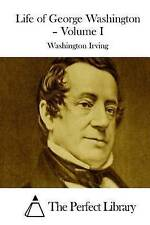 Life of George Washington - Volume I by Irving, Washington -Paperback