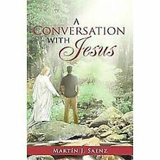 A Conversation with Jesus by Mart�n J. Saenz (2012, Hardcover)