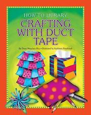 Crafting With Duct Tape (How-to Library)-ExLibrary