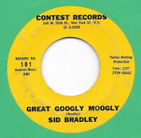 SID BRADLEY Great Googly Moogly on Contest popcorn soul 45 HEAR