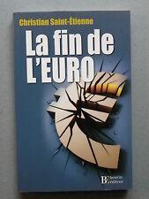 Christian SAINT-ÉTIENNE, LA FIN DE L'EURO, monnaie union européenne