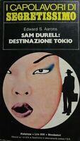 I CAPOLAVORI DI SEGRETISSIMO N.6  SAM DURELL DESTINAZIONE TOKIO