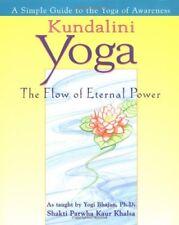 Kundalini Yoga: The Flow of Eternal Power-Shakti Parwha Kaur Khalsa, Yogi Bhajan