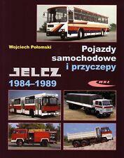 Book - Jelcz Trucks & Buses 1984 1989 - Pojazdy Samochodowe - Berliet Steyr