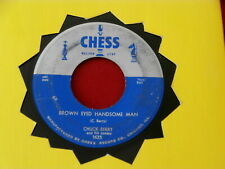CHUCK BERRY~ BROWN EYED HANDSOME MAN~ VG~ TOO MUCH MONKEY BUSINESS ~ R&B 45