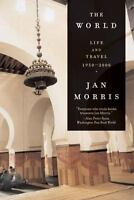 The World: Life and Travel 1950-2000 by Morris, Jan