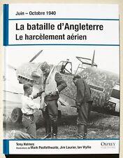 Juin Oct 1940 Bataille d'Angleterre Le harcèlement aérien Osprey