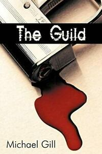 The Guild.by Gill, Michael  New 9780595535262 Fast Free Shipping.#*=