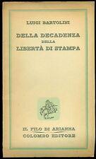 BARTOLINI Luigi, Della decadenza della libertà di stampa. Colombo Editore, 194