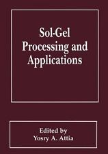 Sol-Gel Processing and Applications: By Yosry A. Attia