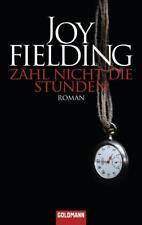 Zähl nicht die Stunden von Joy Fielding (2003, Taschenbuch)