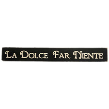 """La Dolce Far Niente SIGN in Italian """"The Sweetness of Doing"""" Nothing Plaque Wall"""