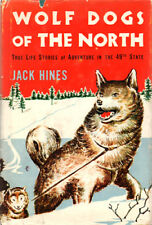 Wolf Dogs of the North by Jack Hines ~ Hardcover DJ 1948