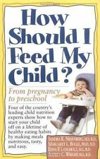 NEW - How Should I feed My Child? From Pregnancy to Preschool