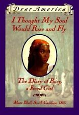 I Thought My Soul Would Rise and Fly: The Diary of Patsy, a Freed Girl-ExLibrary