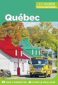 Guide Quebec Collectifs Gallimard Loisirs 360 pages Broche 27/09/2018
