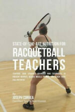 State-Of-The-Art Nutrition for Racquetball Teachers: Teaching Your Students