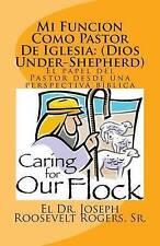 Mi Funcion Como Pastor De Iglesia:  (Dios Under-Shepherd): El papel del Pastor d