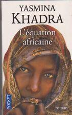 Yasmina Khadra - L'équation africaine .