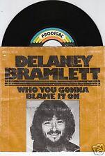 DELANEY BRAMLETT Who You Gonna Blame It On 45/GER/PIC