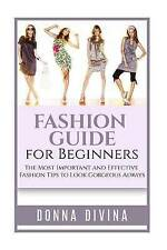 Fashion Guide for Beginners: Fashion Guide for Beginners: The 50 Most Important