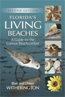 Florida's Living Beaches : A Guide for the Curious Beachcomber, Paperback by ...