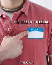 The Identity Manual: Who Am I and What Is My Mission in Life? (Paperback or Soft