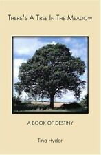 There's a Tree in the Meadow : A Book of Destiny by Tina Hyder (2007, Paperback)