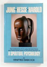JUNG - HESSE - HAROLD - A SPIRITUAL PSYCHOLOGY Winifred Babcock