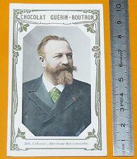 CHROMO GUERIN-BOUTRON 1905-1910 EDOUARD COLONNE DIRECTEUR CONCERTS OPERA PARIS