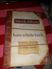 Have a Little Faith: A True Story - Hardcover By Albom, Mitch - GOOD