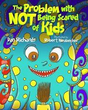 The Problem with Not Being Scared of Kids by Dan Richards (2015, Picture Book)