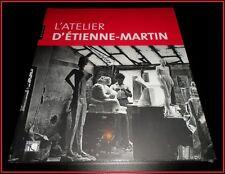 L'ATELIER d' ETIENNE-MARTIN * Hazan  Musée des Beaux arts de Lyon * NEUF emballé